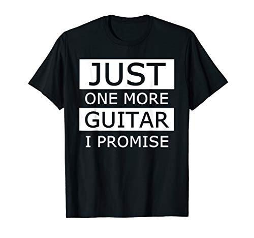 Just One More Guitar I Promise Fingers Crossed T-Shirt