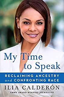 Book Cover: My Time to Speak: Reclaiming Ancestry and Confronting Race