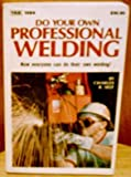 Do Your Own Professional Welding, Self, 0830613846
