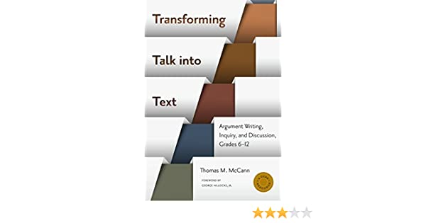 Amazon transforming talk into text argument writing inquiry amazon transforming talk into text argument writing inquiry and discussion grades 6 12 language and literacy series ebook thomas m mccann fandeluxe Choice Image
