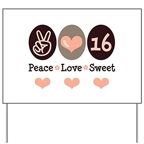 CafePress Peace Love Sweet Sixteen 16th Birthday Yard Sign Yard Sign, Vinyl Lawn Sign, Political Election -