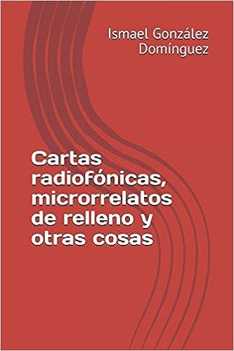 Amazon.com: Cartas radiofónicas, microrrelatos de relleno y ...