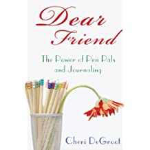 Dear Friend: The Power of Pen Pals and Journaling