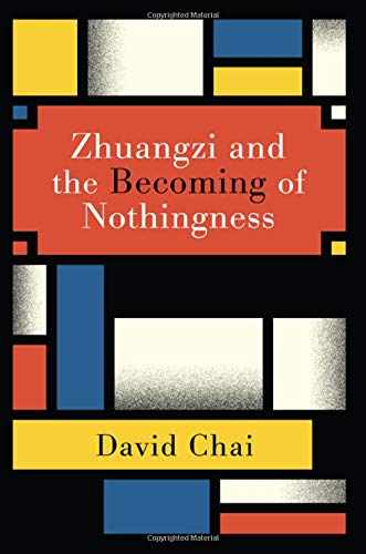 Zhuangzi and the Becoming of Nothingness (Suny Series in Chinese Philosophy and Culture)