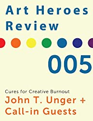 Art Heroes Review No.5 Cures for Creative Burnout