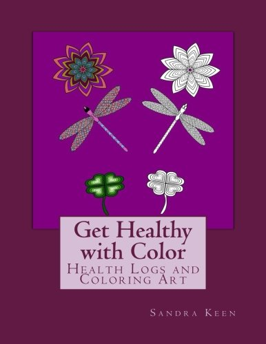 Read Online Get Healthy with Color Health Logs and Coloring Art pdf epub