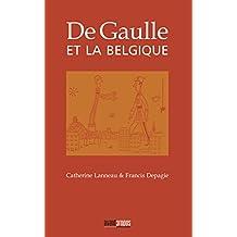 De Gaulle et la Belgique: Essai historique (French Edition)