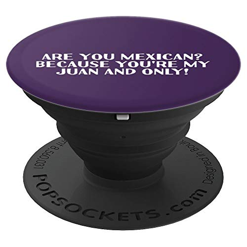 YOU'RE MY JUAN AND ONLY Art Funny Mexico Love Gift Idea - PopSockets Grip and Stand for Phones and Tablets -