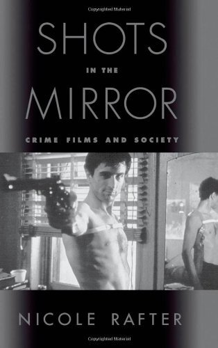 (Shots in the Mirror: Crime Films and Society)