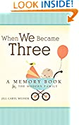 #5: When We Became Three: A Memory Book for the Modern Family