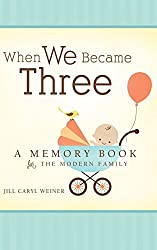 When We Became Three A Memory Book For The Modern Family