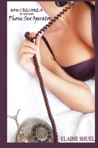 Download How I Became A Phone Sex Operator - My True Story pdf epub