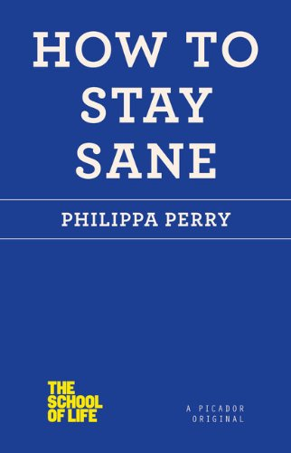 How to Stay Sane (The School of Life)