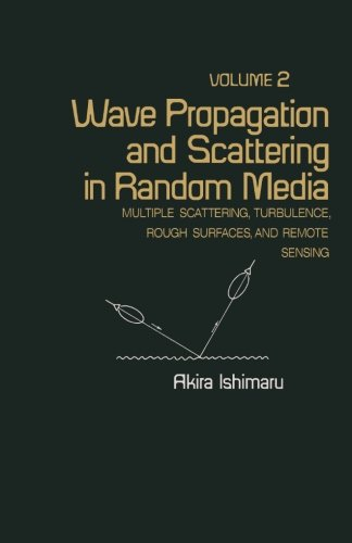 Wave Propagation and Scattering in Random Media: Multiple Scattering, Turbulence, Rough Surfaces, and Remote Sensing (Volume 2) - Waves Rough