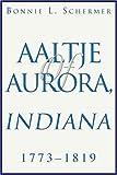 Aaltje of Aurora, Indiana, Bonnie Schermer, 0595308309