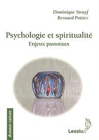 Psychologie et spiritualité : Enjeux pastoraux par Dominique Struyf
