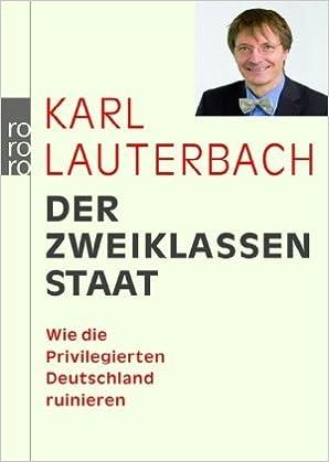 Der Zweiklassenstaat Karl Lauterbach 9783499622656 Amazon Com Books