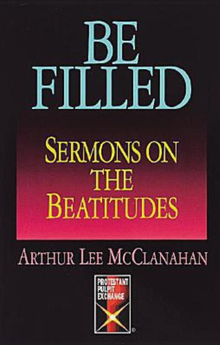 (Be Filled: Sermons on the Beatitudes)