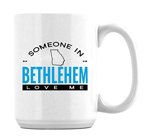Someone in Bethlehem Georgia GA Love Me Long Distance Relationship Coffee Mugs Funny Family Gift Father Day Gift for Mom Dad Grandma From Daughter/Son Mugs 15oz -