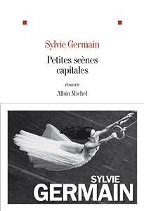 vignette de 'Petites scènes capitales (Sylvie Germain)'