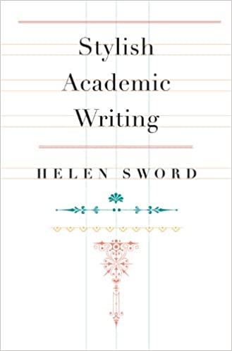 stylish academic writing kindle edition by helen sword  stylish academic writing kindle edition by helen sword reference kindle ebooks com