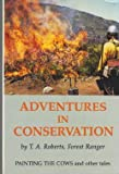Adventures in Conservation, T. A. Roberts, 0913276537