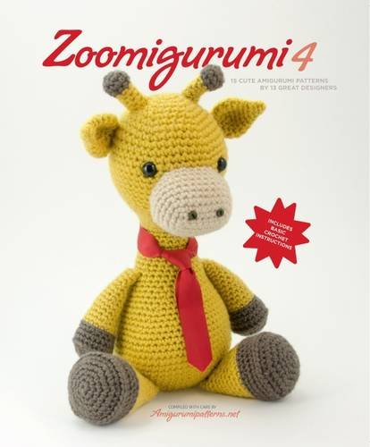 Zoomigurumi 4: 15 Cute Amigurumi Patterns by 12 Great Designers