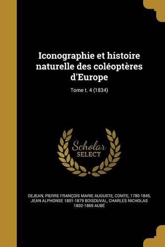 Iconographie Et Histoire Naturelle Des Coleopteres D'Europe; Tome T. 4 (1834)