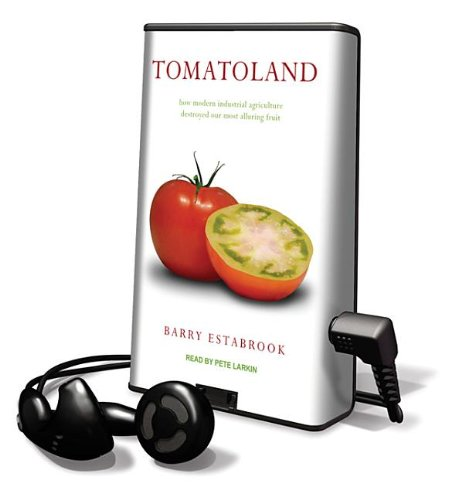 Tomatoland: How Modern Industrial Agriculture Destroyed Our Most Alluring Fruit: Library Edition (Playaway Adult Nonfiction) by Tantor Media Inc