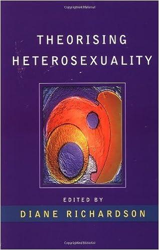 Theorising Heterosexuality: Telling It Straight by Richardson ( 1996 )