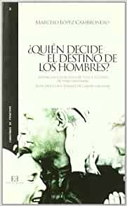 Quien decide el destino de los hombres?/ Who decides the
