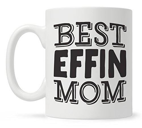 Best Effin Mom Funny Quote Coffee Mug,