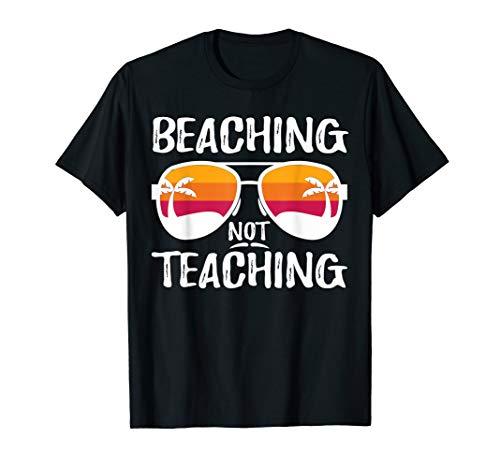 (Beaching Not Teaching Funny Teacher Beach Vacation T-Shirt)