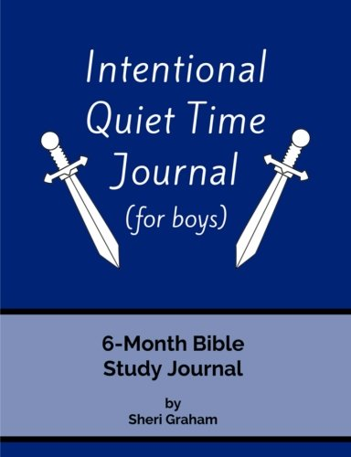 Intentional Quiet Time Journal (for boys): 6-Month Bible Study Journal