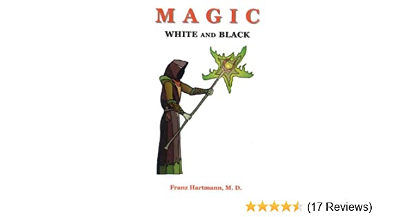 Magic White And Black Kindle Edition By Franz Hartmann Religion