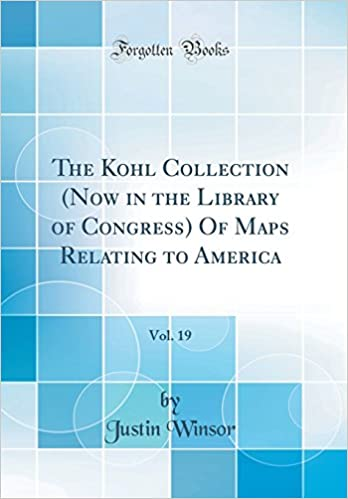 The Kohl Collection (Now in the Liry of Congress) Of Maps ... Liry Of Congress Maps on