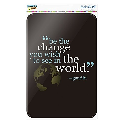Be Change You Wish To See Quote Gandhi Home Business Office Sign - Window Sticker - 12