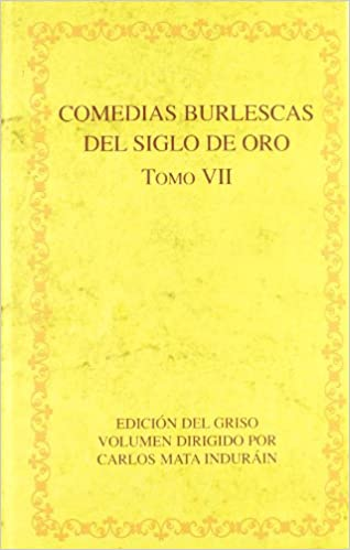 Comedias burlescas del siglo de oro / Burlesque comedies of the Golden Age: 7