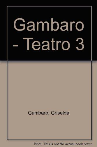 Gambaro - Teatro 3 by Griselda Gambaro (1989-08-06)