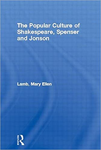 The Popular Culture of Shakespeare, Spenser and Jonson (Routledge Studies in Renaissance Literature and Culture) by Mary Ellen Lamb (2006-08-25)