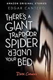 #6: There's a Giant Trapdoor Spider Under Your Bed (Dark Corners collection)