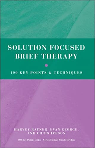Solution focused brief therapy 100 key points and techniques solution focused brief therapy 100 key points and techniques kindle edition by harvey ratner evan george chris iveson health fitness dieting kindle fandeluxe Gallery