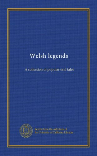 Welsh legends: A collection of popular oral tales