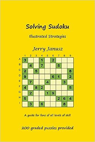 Solving Sudoku: Illustrated Strategies: Gerald Janusz