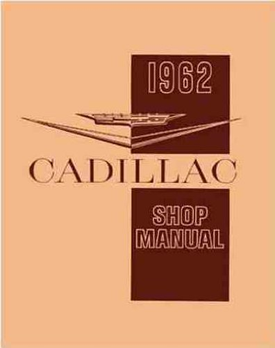 1962 CADILLAC FACTORY REPAIR SHOP & SERVICE MANUAL 62 Series 62 Eldorado Biarritz Coupe De Ville Sedan Fleetwood Sixty Special 75 Limousine commercial chassis