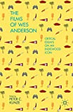 The Films of Wes Anderson: Critical Essays on an