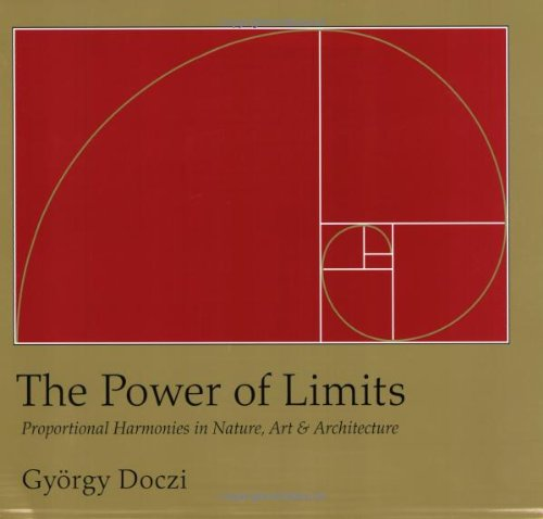 The Power of Limits: Proportional Harmonies in Nature, Art, and Architecture [Gyorgy Doczi] (Tapa Blanda)
