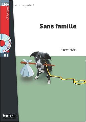 Sans Famille: Niveau A2-B1 (Lff (Lire En Francais Facile))