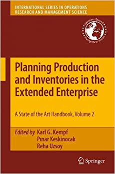 Book Planning Production and Inventories in the Extended Enterprise: A State-of-the-Art Handbook, Volume 2 (International Series in Operations Research & Management Science)