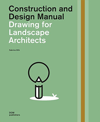 (Drawing for Landscape Architects, Second Edition: Construction and Design)